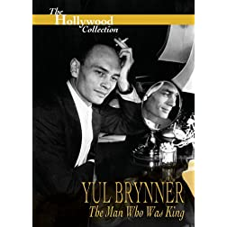 Hollywood Collection - Yul Brynner The Man Who Was King