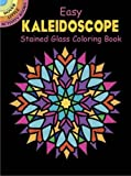 img - for Dover Easy Kaleidoscope Stained Glass Coloring Book (Dover Stained Glass Coloring Book) book / textbook / text book