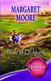 Bride of Lochbarr (Super Historical Romance) (0263845230) by MARGARET MOORE