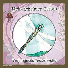 Mein geheimer Garten: Verjüngende Fantasiereise Hörbuch von Christiane Heyn Gesprochen von: Andreas Fingas