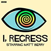 I, Regress (Complete Series) | [Matt Berry, Tara Flynn]