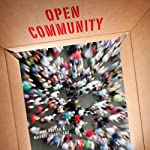 Open Community: A Little Book of Big Ideas for Associations Navigating the Social Web | Lindy Dreyer,Maddie Grant, CAE