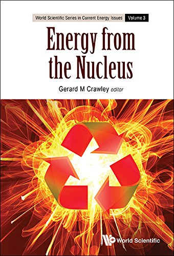 Energy from the Nucleus:The Science and Engineering of Fission and Fusion World Scientific Series in Current Energy Issues) PDF Download Free