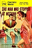 The Man Who Stopped at Nothing