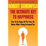 The Ultimate Key to Happiness ~ Robert Scheinfeld
