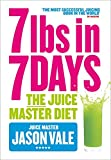 Jason Vale 7lbs in 7 Days: The Juice Master Diet