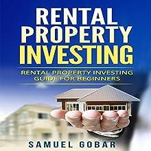 Rental Property Investing: Rental Property Investing Guide for Beginners   Livre audio Auteur(s) : Samuel Gobar Narrateur(s) : William Bahl
