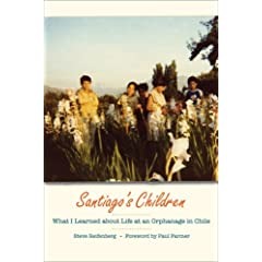 Santiago's Children: What I Learned about Life at an Orphanage in Chile by Steve Reifenberg and Paul Farmer