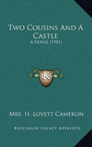 Two Cousins and a Castle: A Novel (1901)