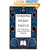 Tending the Heart of Virtue: How Classic Stories Awaken a Child's Moral Imagination