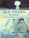 J. R. R. Tolkien. Der Künstler. (360893409X) by Wayne G. Hammond