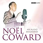 Noel Coward: An Audio Biography | Sheridan Morley