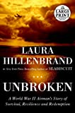 Unbroken: A World War II Story of Survival, Resilience, and Redemption (Random House Large Print)