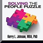 Solving the People Puzzle | Kerry Johnson MBA PhD