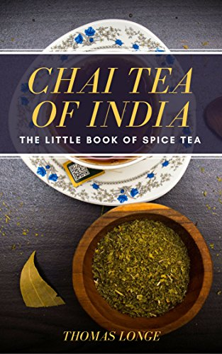 Chai Tea of India: The Little Book of Spice Tea