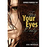 Express Yourself 101 For Your Eyes Only VOLUME 2by Ana Monnar