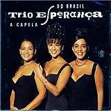 echange, troc Trio Esperanca - A Capela Do Brasil