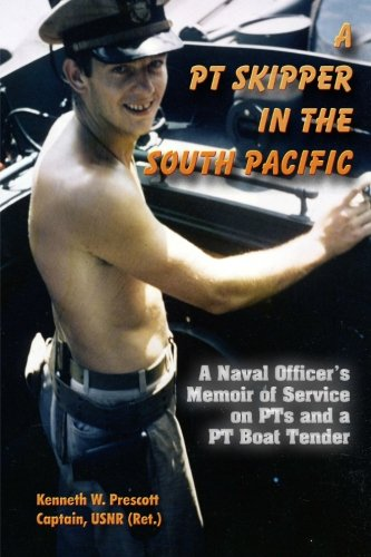 A PT Skipper in the South Pacific: A Naval Officer's