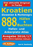 Kroatien - 888 H�fen und Buchten: K�sten-und Hafenf�hrer f�r Boots- und  Yachtsportler - Karl H Best�ndig
