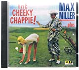 Max Miller Cheeky Chappie Plus