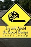 img - for Try and Avoid the Speed Bumps book / textbook / text book
