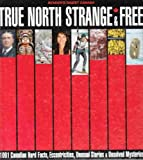 The True North Strange and Free