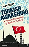 Turkish Awakening: A Personal Discovery of Modern Turkey (English Edition)
