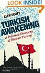 Turkish Awakening: A Personal Discove...