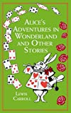 Alices Adventures in Wonderland: And Other Stories (Leather-bound Classics)