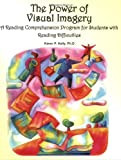 The Power of Visual Imagery: A Reading Comprehension Program for Students with Reading Difficulties