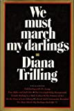 We Must March My Darlings (0151955999) by Trilling, Diana