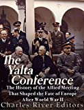 img - for The Yalta Conference: The History of the Allied Meeting that Shaped the Fate of Europe After World War II book / textbook / text book
