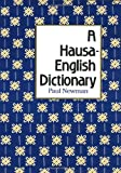 A Hausa-English Dictionary (0300122462) by Newman, Paul