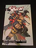 X-Treme X-Men Vol. 5: God Loves, Man Kills