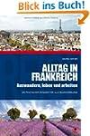 Alltag in Frankreich - Auswandern, le...
