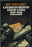 img - for Canadians behind Enemy Lines, 1939-1945 by Roy MacLaren (15-Jun-2006) Hardcover book / textbook / text book