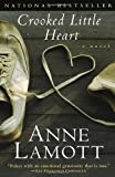 Crooked Little Heart: A Novel (0385491808) by Lamott, Anne