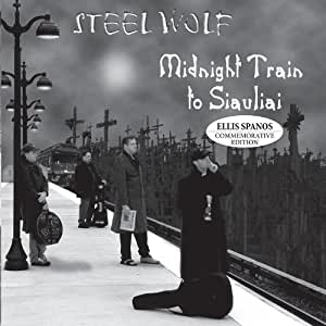 Steel Wolf Midnight Train To Siauliai