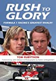 Rush to Glory: FORMULA 1 Racings Greatest Rivalry