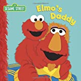 Elmo's Daddy (Sesame Street Board Books) (0307981223) by Kleinberg, Naomi