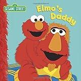 Elmos Daddy (Sesame Street Board Books)