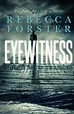 Eyewitness: A Josie Bates Thriller (The Witness Series: A Josie Bates Thriller) (Volume 5)