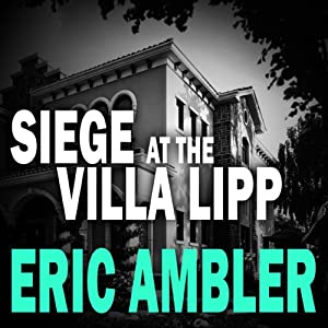 Siege at the Villa Lipp | [Eric Ambler]