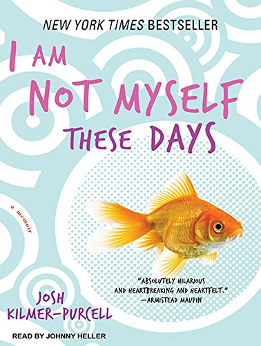 Download I Am Not Myself These Days: A Memoir