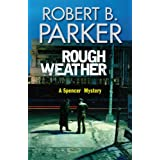 Rough Weather: A Spenser Novelby Robert B. Parker