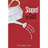 Shaped by God: Twelve Essentials for Nurturing Faith in Children, Youth, and Adults ~ Robert J. Keeley