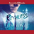 Ruthless Audiobook by Lexi Blake Narrated by Alexandra Shawnee