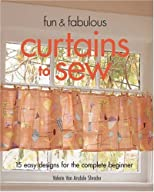 Fun & Fabulous Curtains to Sew: 15 Easy Designs for the Complete Beginner (Fun & Fabulous)