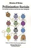 Pollinisation sociale - les médias sociaux au service de votre entreprise