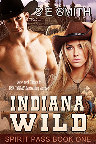 S. E. Smith - Indiana Wild (Spirit Pass Book 1) (English Edition)